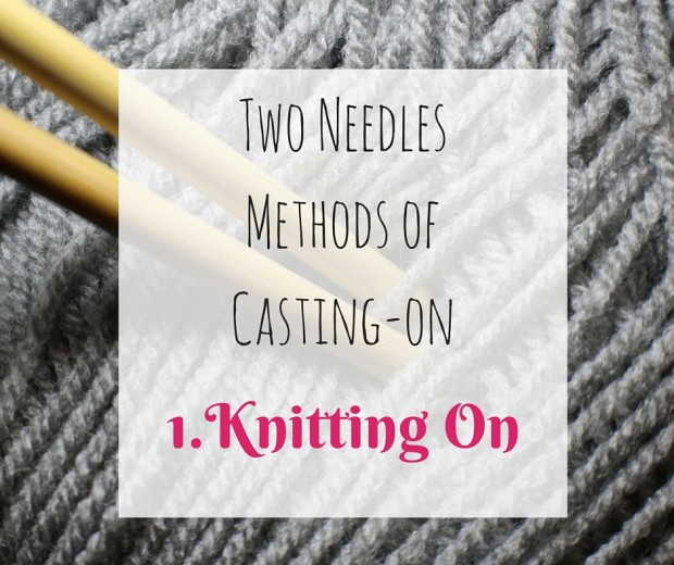 1.Knitting on-Two Needles Method of Casting-on