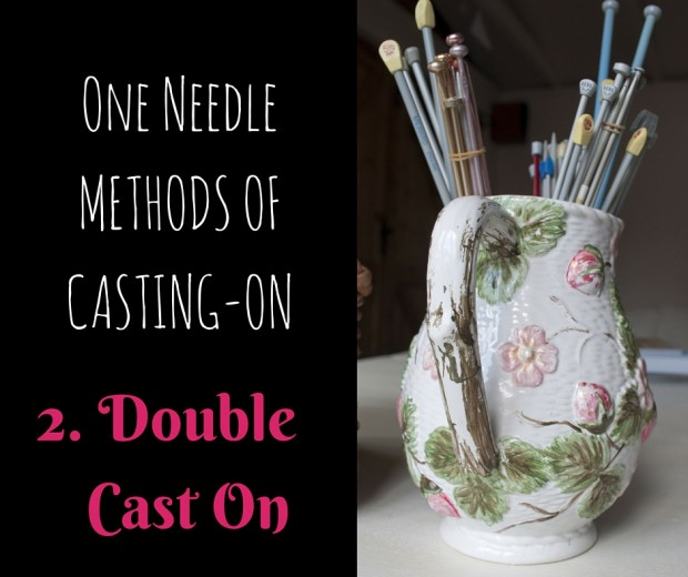 One Needle Method of Casting-on- Double Cast On