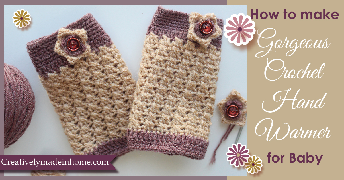 Crochet Hand Warmer For Baby Creatively Made In Home