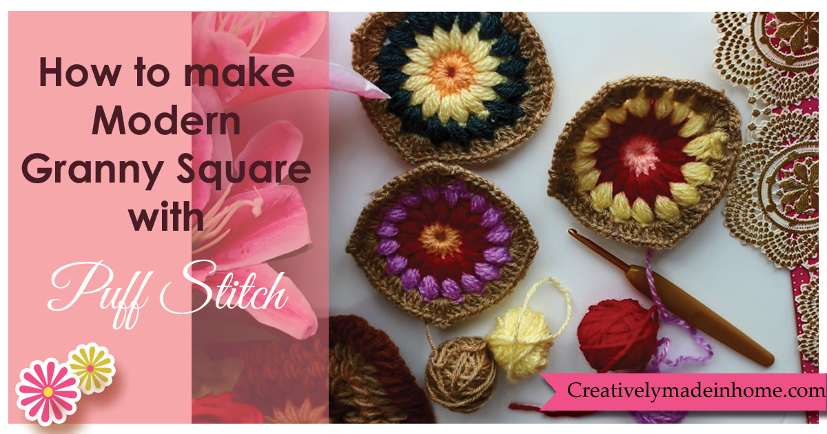 How To Make Granny Square With Puff Stitch Creatively Made In Home