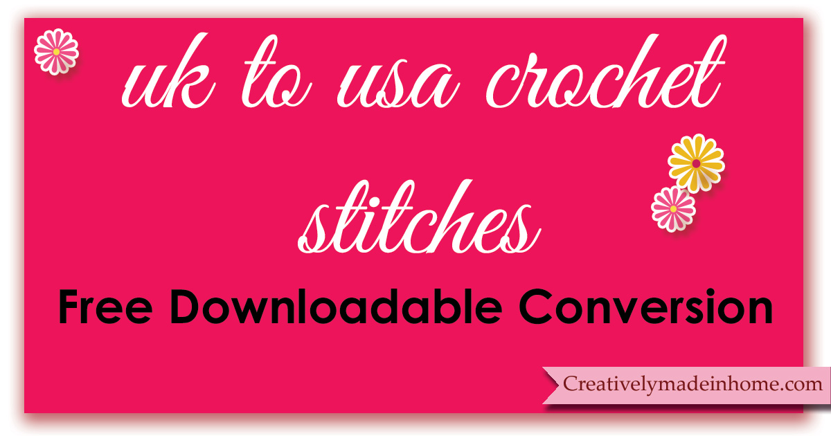 Uk To Us Crochet Stitches Conversion Chart Creatively Made In Home